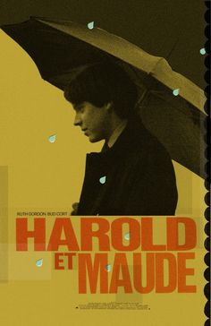 Harold and Maude is probably one of the only love stories that actually made me cry