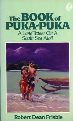 The Book of Puka-Puka: A Lone Trader On a South Seas Atoll by Robert Dean Frisbie http://www.amazon.com/dp/0935180273/ref=cm_sw_r_pi_dp_jlD.wb1N0DYTV