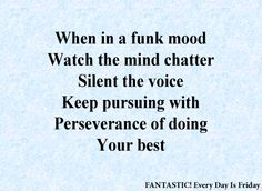 FANTASTIC Friday say: Perseverance keep strong no matter what.