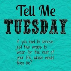 Tell me Tuesday