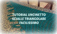 TUTORIAL UNCINETTO: SCIALLE TRIANGOLARE FACILISSIMO!