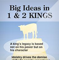 Big Ideas in 1 and 2 Kings