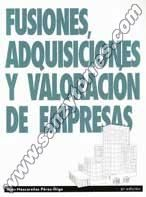 FUSIONES ADQUISICIONES Y VALORACIÓN DE EMPRESAS - MASCAREÑAS, Juan. Encuentra este libro en 658.15 MAS