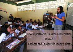 How Important is #ClassroomInteraction between Teachers and Students in Today's Times