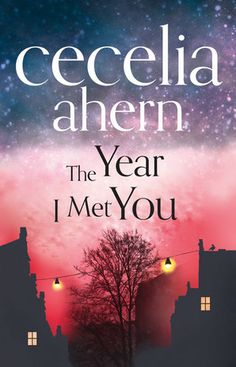 The Year I Met You by Cecelia Ahern - upcoming release from one of my favorite authors. I Love Books, New Books, Good Books, Books To Read, Love Reading, Reading Lists, Book Lists, Reading Books, The Book Thief