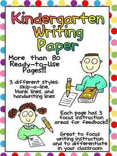 More than 80 ready-to-use writing papers for kindergarten!! Each page has 3 different focus areas for instruction and student feedback; there are also three different styles of paper: skip-a-line, blank lines, and handwriting lines.