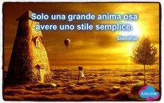 """""""Solo una grande anima osa avere uno stile semplice."""" (#Stendhal) - www.nuvoluzione.com"""