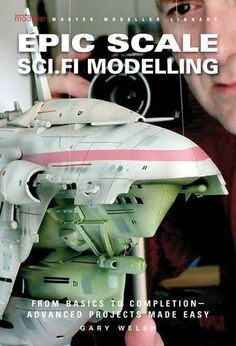 Epic Scale Sci.Fi Modelling by Gary Welsh,http://www.amazon.com/dp/0956905366/ref=cm_sw_r_pi_dp_zD8ntb099YRP5508