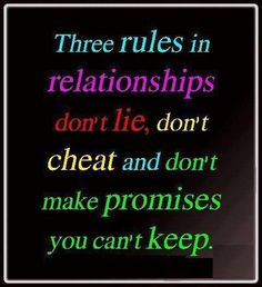 Be authentic.  Don't lie.  Don't cheat.  And don't make promises you can't keep. ★★★