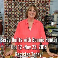 Hey everyone!  I'm sending this notice for those who are not on Facebook or don't read my blog regularly.  Registration is open for my series of 6 online workshops in my Scrap Quilting course with CraftU!   Visit the the blog at http://quiltville.blogspot.com/2015/08/scrap-quilts-with-me-registration-is.html and save $30.00 when you use the coupon BSCRAP30!  Let's get Scrappy!  #quilt #quilting #patchwork #quiltville #bonniekhunter #craftu #craftuniversity @quiltmakermag