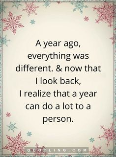 new year quotes a year ago, everything was different. And now that I look back, I realize that a tear can do a lot to a person. Favorite Quotes, Best Quotes, Loneliness Quotes, Self Improvement Quotes, Quotes About New Year, Live Long, Powerful Words, Quotable Quotes, Grief