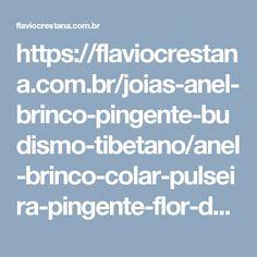 https://flaviocrestana.com.br/joias-anel-brinco-pingente-budismo-tibetano/anel-brinco-colar-pulseira-pingente-flor-de-lotus/brinco-flor-de-lotus-gancho-gota-prata-925-fabricac-o-propria-21046205.html