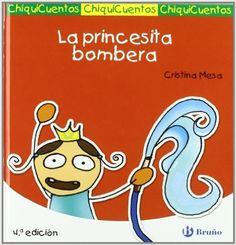 La princesita bombera Castellano - A Partir De 3 Años - Cuentos - Chiquicuentos: Amazon.es: Cristina Mesa Sánchez: Libros