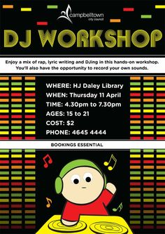 DJ Workshop Enjoy a mix of rap, lyric writing and DJing in this hands-on workshop. You'll also have the opportunity to record your own sounds. A Youth Week activity from Campbelltown City Library.