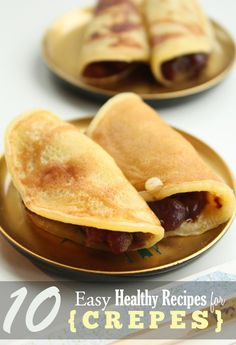 10 Easy Healthy Recipes For Crepes