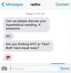 Even if that future is your hypothetical wedding… | 27 Texts You'd Only Get From Your Best Friend @katherined1