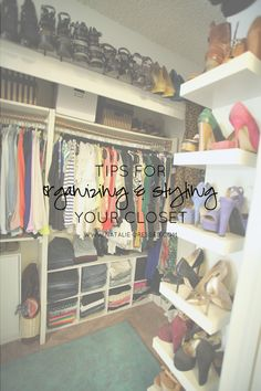 tips for organizing & styling your closet