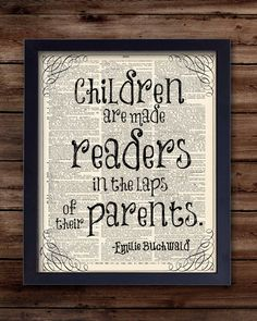 Children Are Made Readers In The Lap Of Their Parents, Emilie Buchwald- Nursery…
