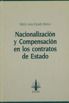 Nacionalización y compensación en los contratos del Estado / María Luisa Espada Ramos. -  Madrid : La Ley, D.L. 1989
