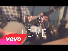 Jason Gray - With Every Act Of Love (Lyric Video) - YouTube