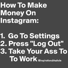 Make Money funny quotes quote funny quote funny quotes humor instagram instagram quotes