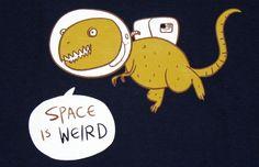 Space is weird