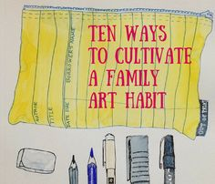 Ten Ways to Cultivate a Family Art Habit {lots of links} // Melissa Wiley Habit 1, Mind Thoughts, Book Suggestions, Family Night, Chapter Books, Finding Joy, My Brain, Business For Kids, Creative Kids