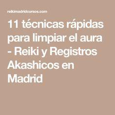 11 técnicas rápidas para limpiar el aura - Reiki y Registros Akashicos en Madrid