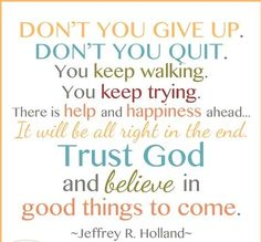 @aspunky1 this made me think of you. It's my favorite quote for whenever I'm going through something hard. I hope it helps you as much as it helps me. ❤ quote by Elder Jeffrey R. Holland, the Church of Jesus Christ of Latter-day Saints.