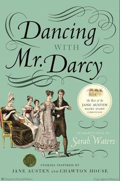 Dancing with Mr. Darcy: Stories Inspired by Jane Austen and Chawton House