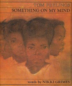 1979 Illustrator Award Winner:      Tom Feelings, illustrator of Something on My Mind, written by Nikki Grimes (Dial).
