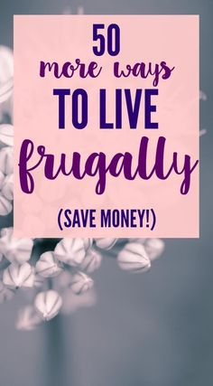 Little ways to live frugally and save money.
