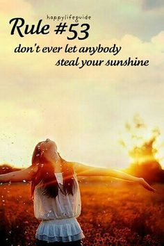 ...everybody has its own sunshine...