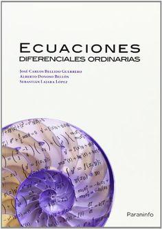 Ecuaciones diferenciales ordinarias / José Carlos Bellido Guerrero, Alberto Donoso Bellón, Sebastián Lajara López