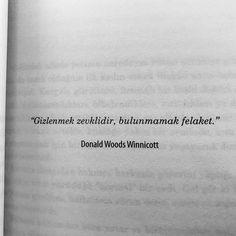 Gizlenmek zevklidir, bulunmamak felaket.   - Donald Woods Winnicott   (Kaynak: Instagram - ezgihoscan)   #sözler #anlamlısözler #güzelsözler #manalısözler #özlüsözler #alıntı #alıntılar #alıntıdır #alıntısözler #şiir #edebiyat