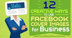 12+Creative+Ways+to+Use+Facebook+Cover+Images+for+Business+:+Social+Media+Examiner