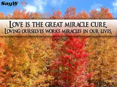 Love is the great miracle cure. Loving ourselves works miracles in our lives. - Louise L. Hay