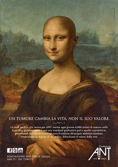 """L'immagine è forte. Di quelle che lasciano il segno. Una Monna Lisa senza capelli, come i malati di cancro sottoposti a chemioterapia. Ad accompagnarla, lo slogan """"Un tumore cambia la vita. Non il suo valore"""". A scegliere la Giocanda per la sua nuova campagna è l'Ant, l'assoc"""