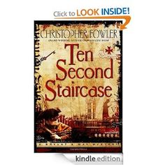 Amazon.com: Ten Second Staircase (Bryant & May Mystery) eBook: Christopher Fowler: Kindle Store