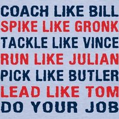 "I miss Vince. Maybe change it to ""Tackle like Chandler."" (Jones)"