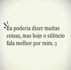 Inteligente é aquele que sabe ficar quieto pra n falar asneira ou tentar matar a pessoa #mim #melhor #silencio