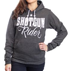 """Super cute """"Shotgun Rider"""" Hoodie for the country girl!"""