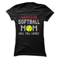 Warning, softball mom will yell loudly t shirts and hoodies