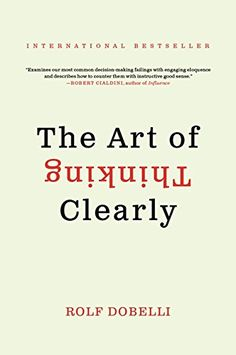 The Art of Thinking Clearly von Rolf Dobelli https://www.amazon.de/dp/0062343963/ref=cm_sw_r_pi_dp_x_htgWybA4AQAKV