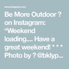 """Be More Outdoor 🌲 on Instagram: """"Weekend loading.... Have a great weekend! * * * Photo by 📸 @bklyphoto + @pexels * * * #bemoreoutdoor @bemoreoutdoor #sunrise #travel…"""" Weekend Loading, Sunrise, Inspiration, Travel, Outdoor, Instagram, Biblical Inspiration, Outdoors, Viajes"""
