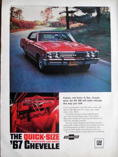 1967 Chevrolet Chevelle SS 396 ad. From Time Magazine. February 3, 1967. Size is 8W x 11H. This is the classic 1967 Chevy Chevelle SS 396 - red car, black vinyl roof, hood scoops...a real muscle car! It had a V8 and the 396 engine, bucket seats, floor shift (automatic or stick).
