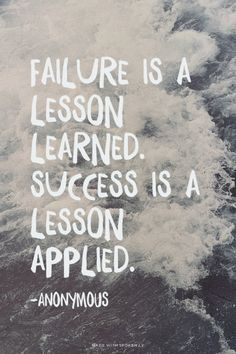 Lifehack - Failure is a lesson learned, success is a lesson applied  #Failure, #Lesson, #Success