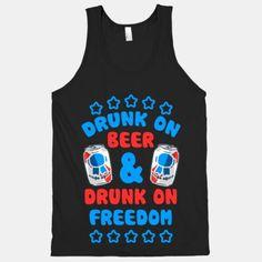 Drunk On Beer & Drunk On Freedom