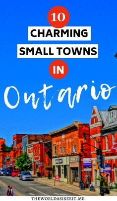 Discover the top Ontario small towns you'll fall in love with. From lake fronts to great shops, and delicious bakeries, you'll want to explore them all. Ontario Camping, Ontario Travel, Toronto Travel, Cool Places To Visit, Places To Travel, Travel Destinations, Ontario City, Ontario Place, Quebec