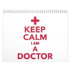 Keep calm I'm a doctor Calendar